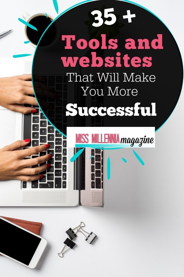 Here are the 35+ Tools and website that you can use that would definitely make you more successful