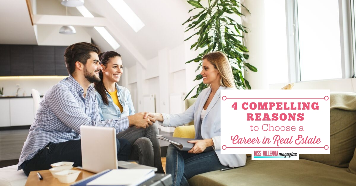 4 Compelling Reasons to Choose a Career in Real Estate