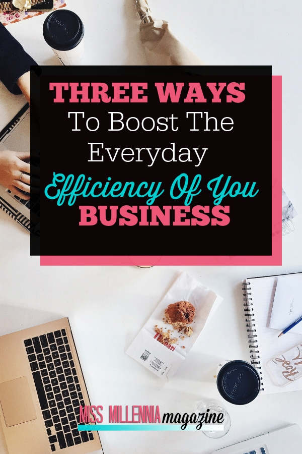 Do you have a business? Efficiency is everything in business.  Here are a few key ideas to shake up old routines, and boost productivity to the fullest.
