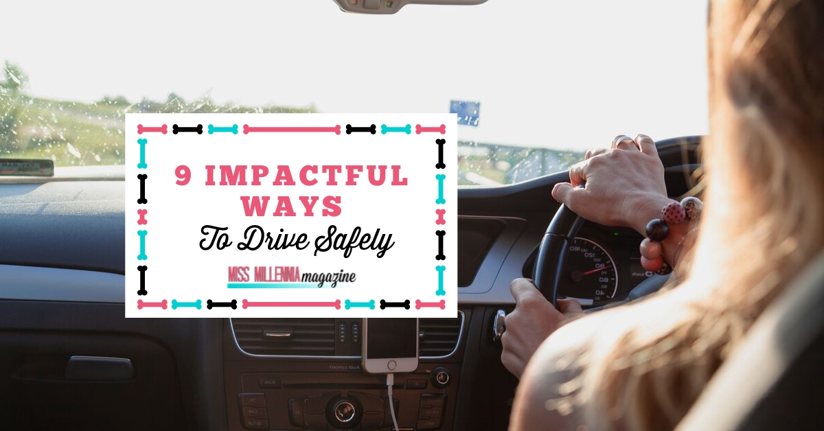 9 Impactful Ways To Drive Safely