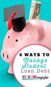 6 Ways to Manage Student Loan Debt