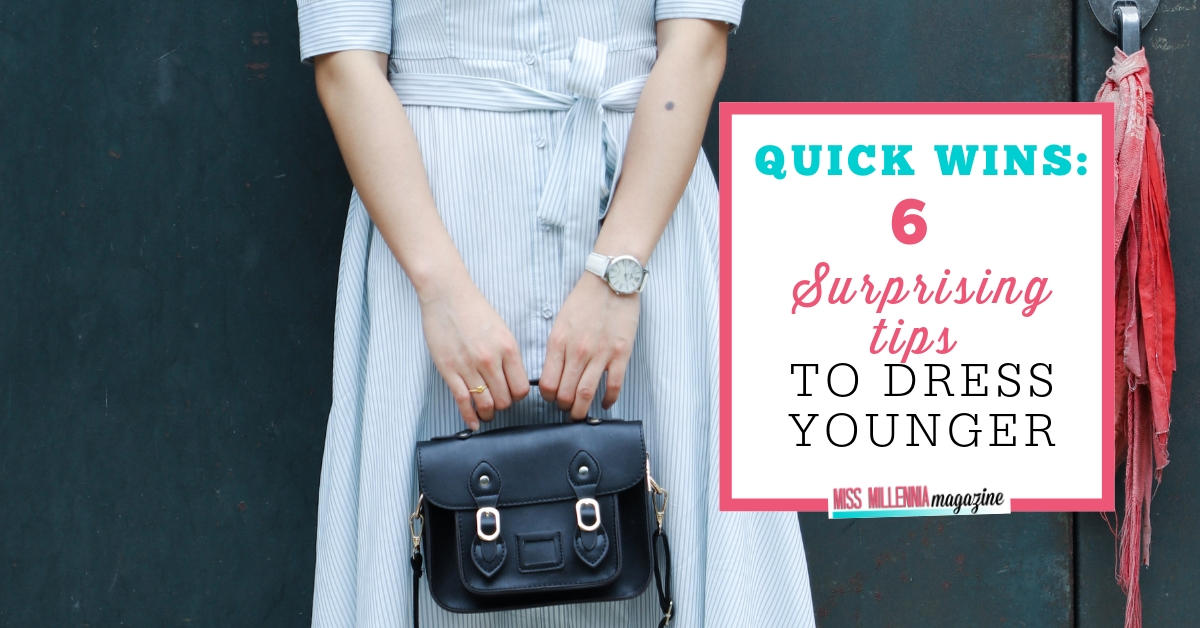 Quick wins: 6 surprising tips to dress younger fb image