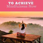 How to achieve Mindfulness