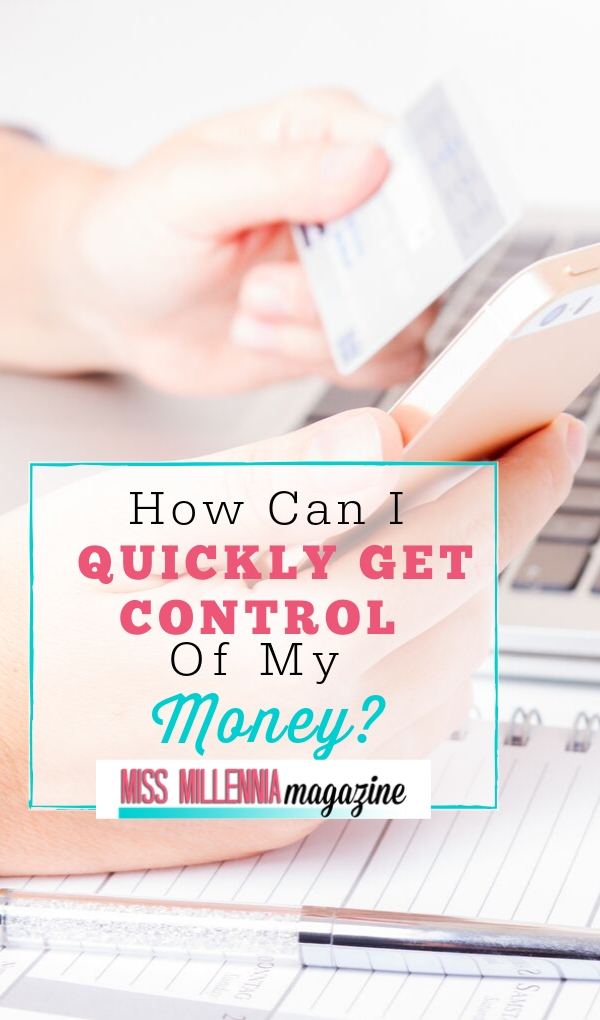 Quickly Get Control of your Money