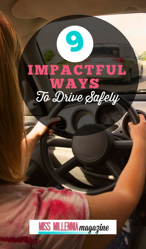 Driving is something many of us do every day, so it's easy to forget how important it is to be safe. We're here to remind you!