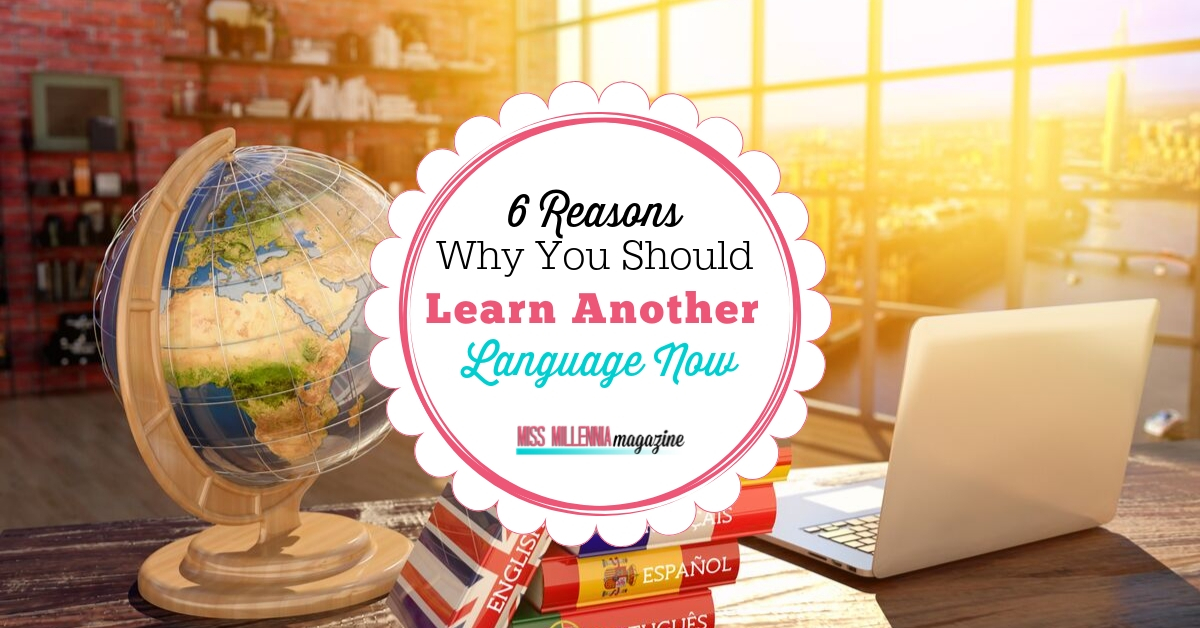 6 Reasons to Learn Another Language