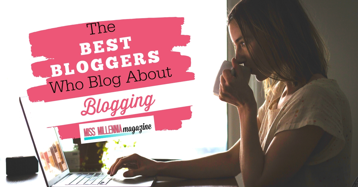 The Best Bloggers Who Blog About Blogging