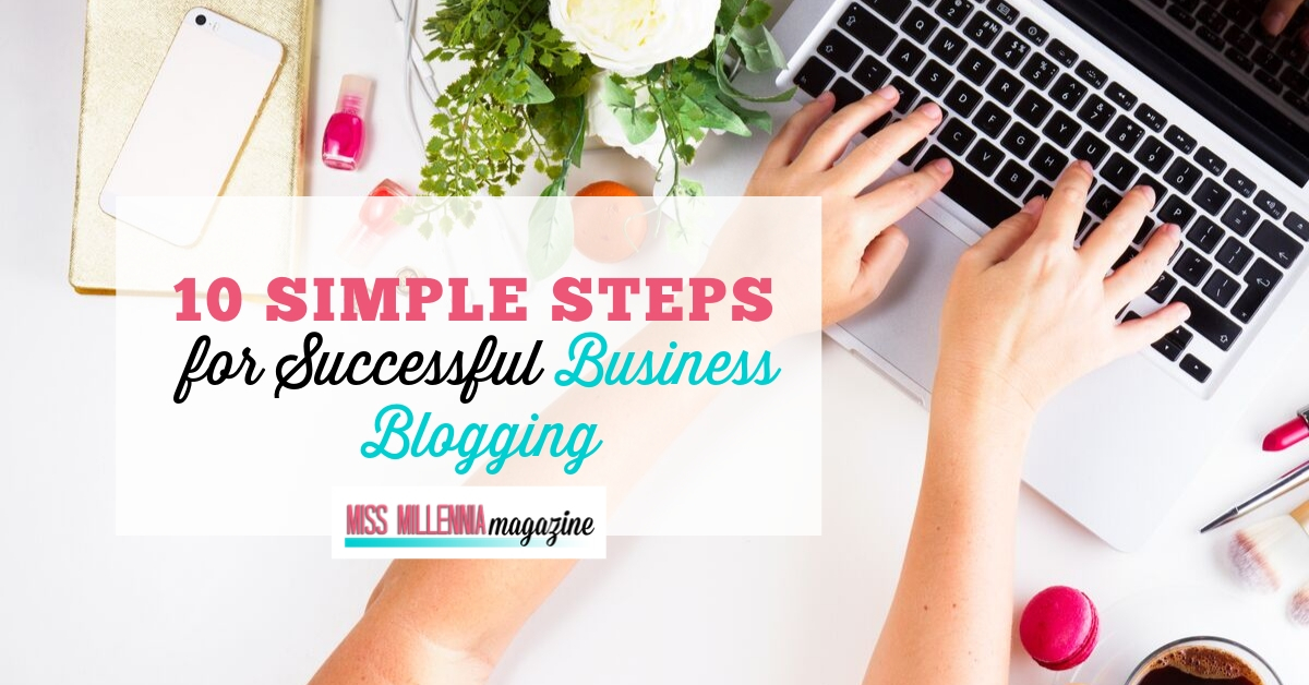 10 Simple Steps for Successful Business Blogging