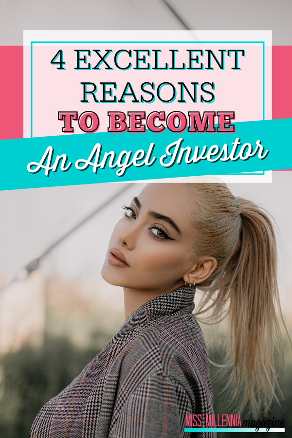 4 Excellent Reasons To Become An Angel Investor
