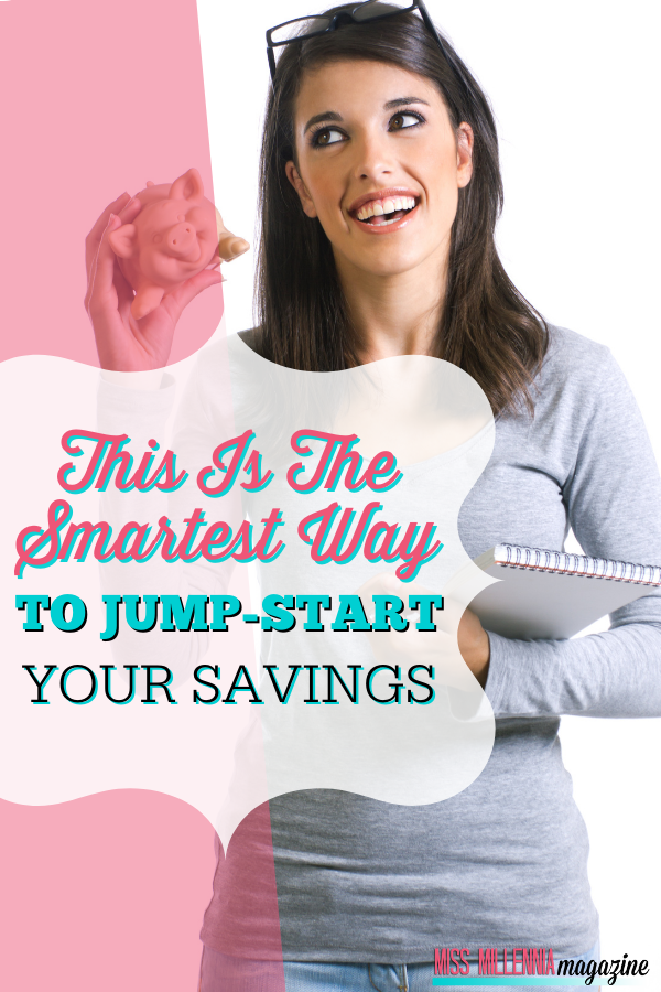 This Is The Smartest Way To Jump-Start Your Savings