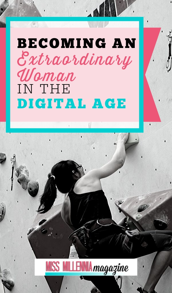 Becoming An Extraordinary Woman In The Digital Age