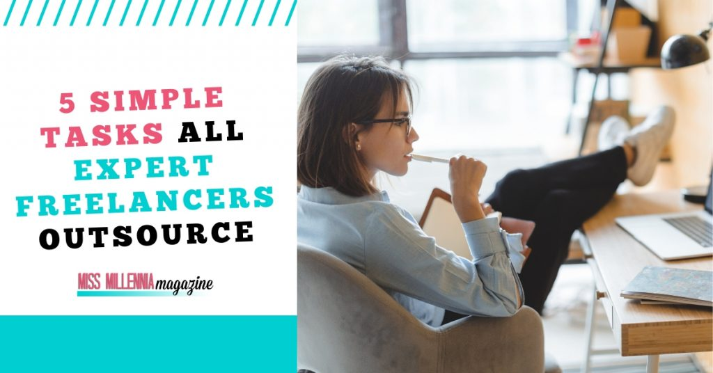 5 Simple Tasks All Expert Freelancers Outsource