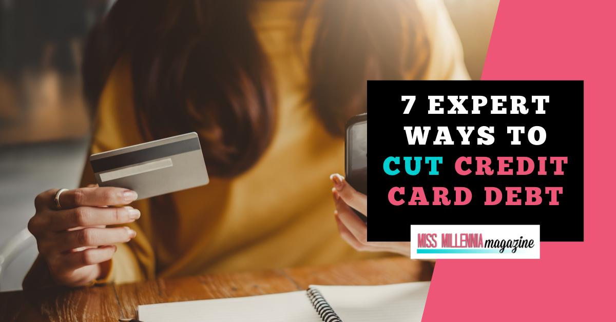 7 Expert Ways to Cut Credit Card Debt