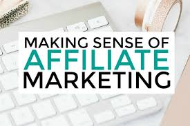 Making Sense of Affiliate marketing