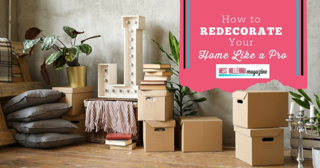 How to Redecorate Your Home Like a Pro
