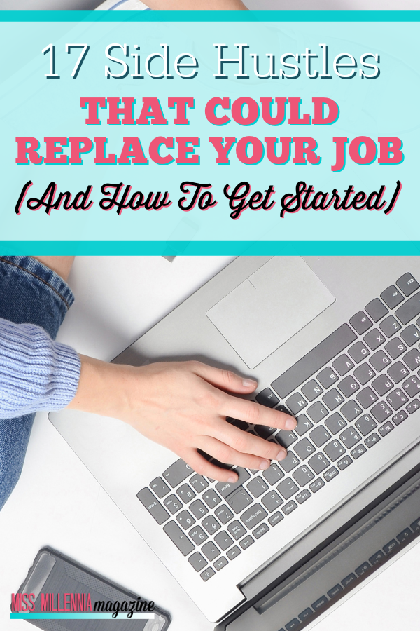 17 Side Hustles That Could Replace Your Job (And How To Get Started)