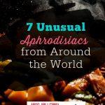 7 Unusual Aphrodisiacs Around World