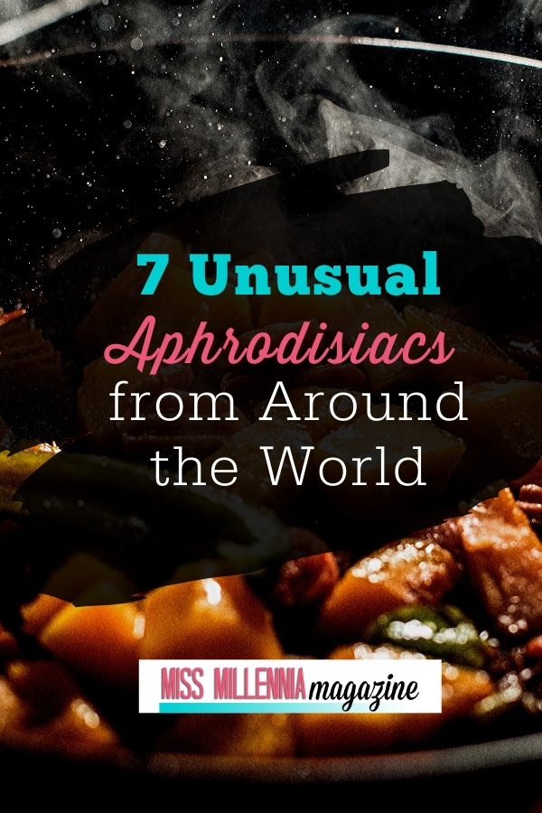 7 Unusual Aphrodisiacs Around World