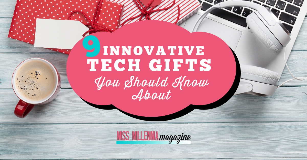9 innovative tech gifts you should know about