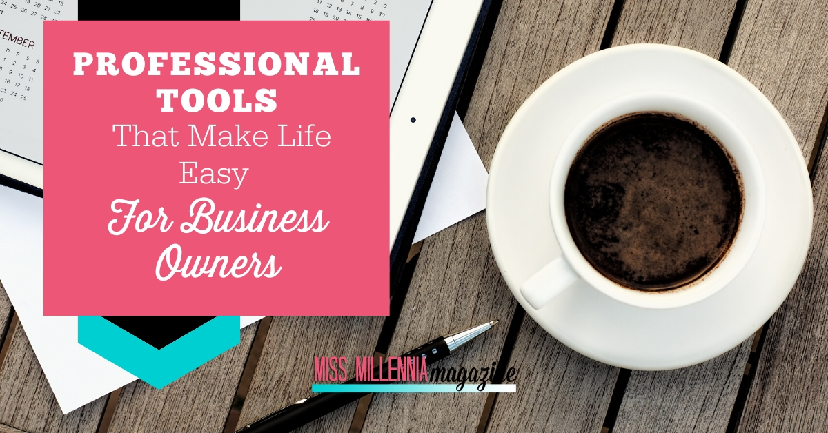 Professional Tools That Make Life Easy For Business Owners