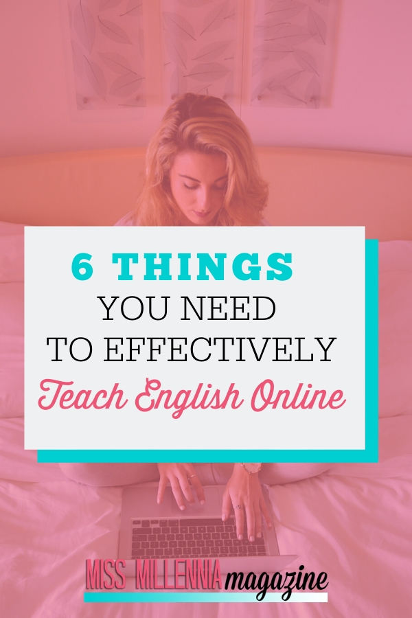 6 Things You Need To Effectively Teach English Online