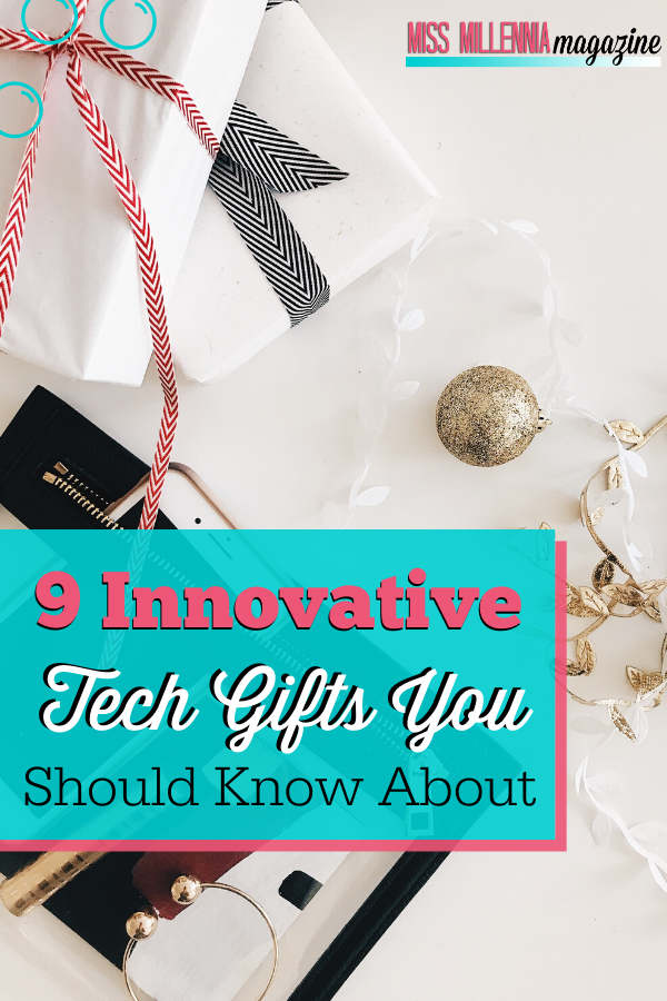 9 Innovative Tech Gifts You Should Know About (2019)