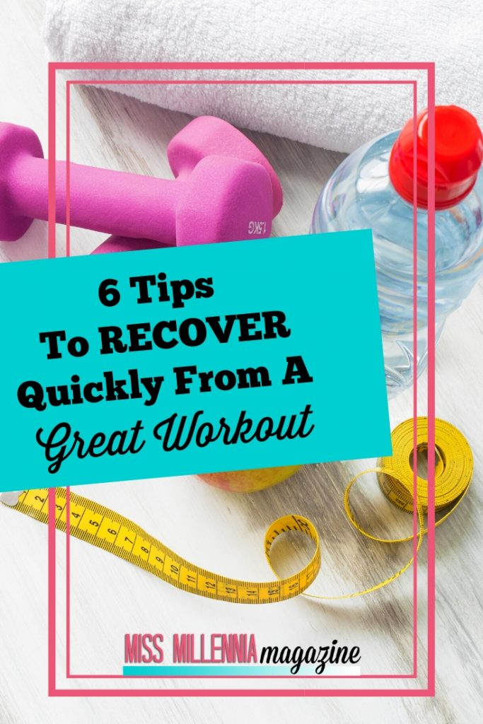 6-Tips-To-Recover-Quickly-From-A-Great-Workout
