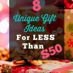8 Unique Gift Ideas