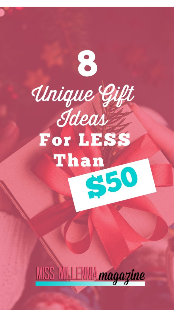 8 Unique Gift Ideas For Less Than $50