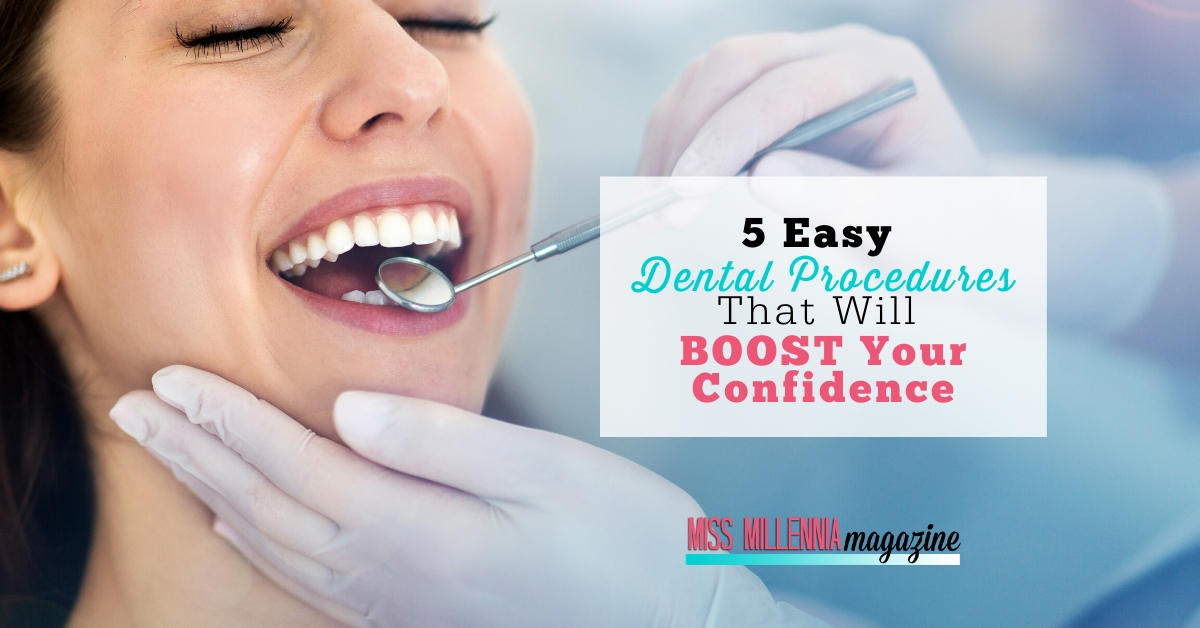 5 Easy Dental Procedures That Will Boost Your Confidence