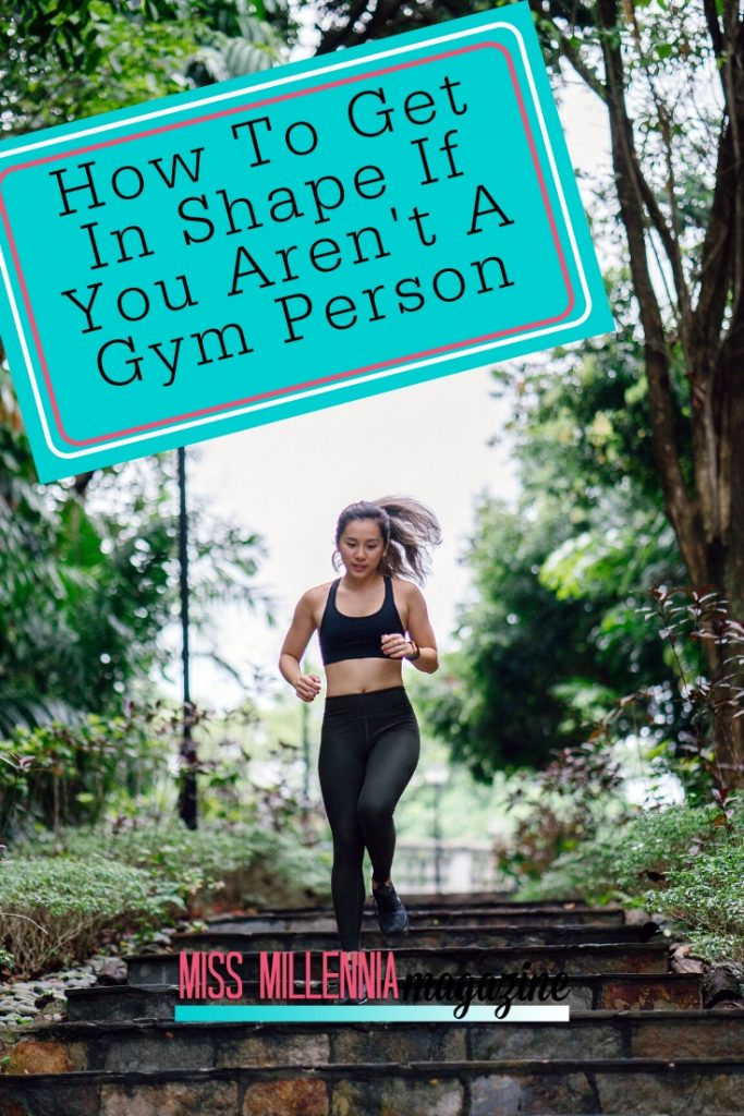 How-To-Get-In-Shape-If-You-Arent-A-Gym-Person