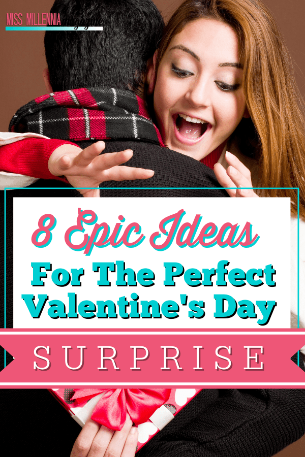 8 Epic Ideas For The Perfect Valentine's Day Surprise