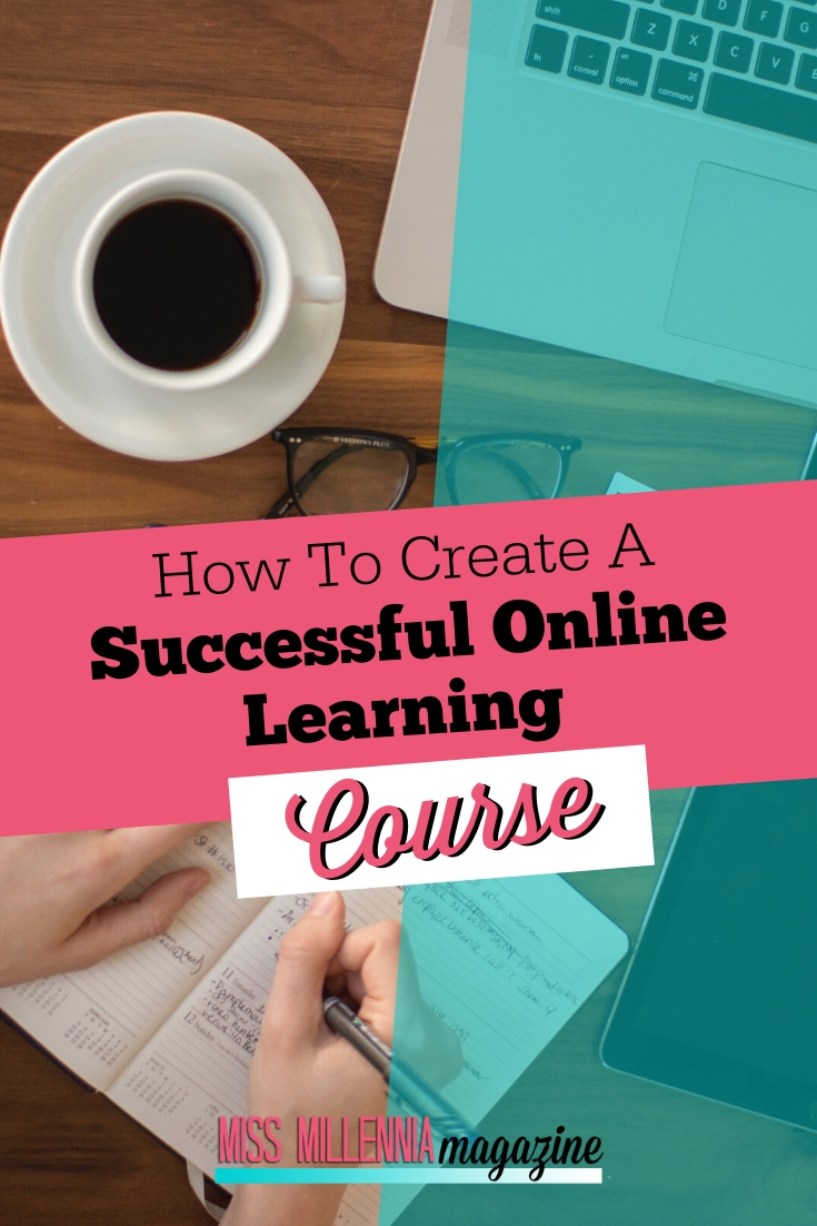 How To Create A Successful Online Learning Course