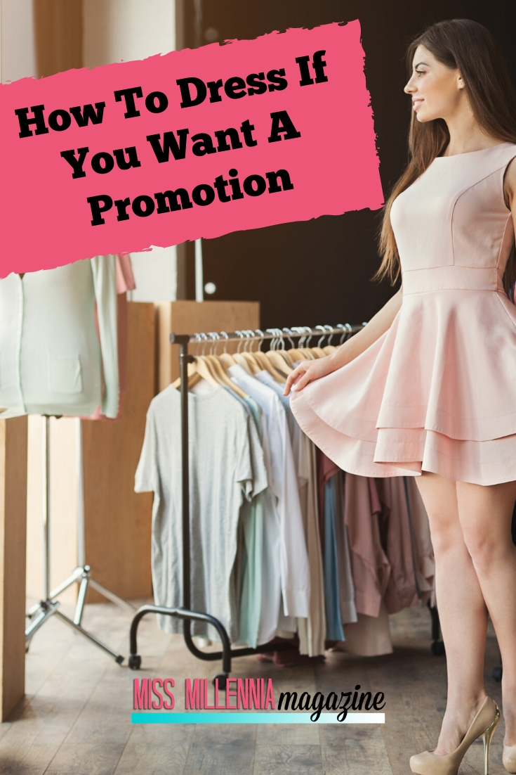 How To Dress If You Want A Promotion