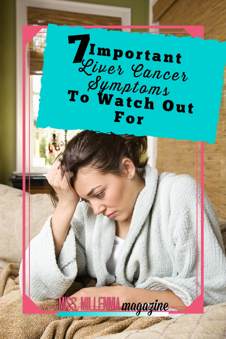 7 Important Liver Cancer Symptoms To Watch Out For