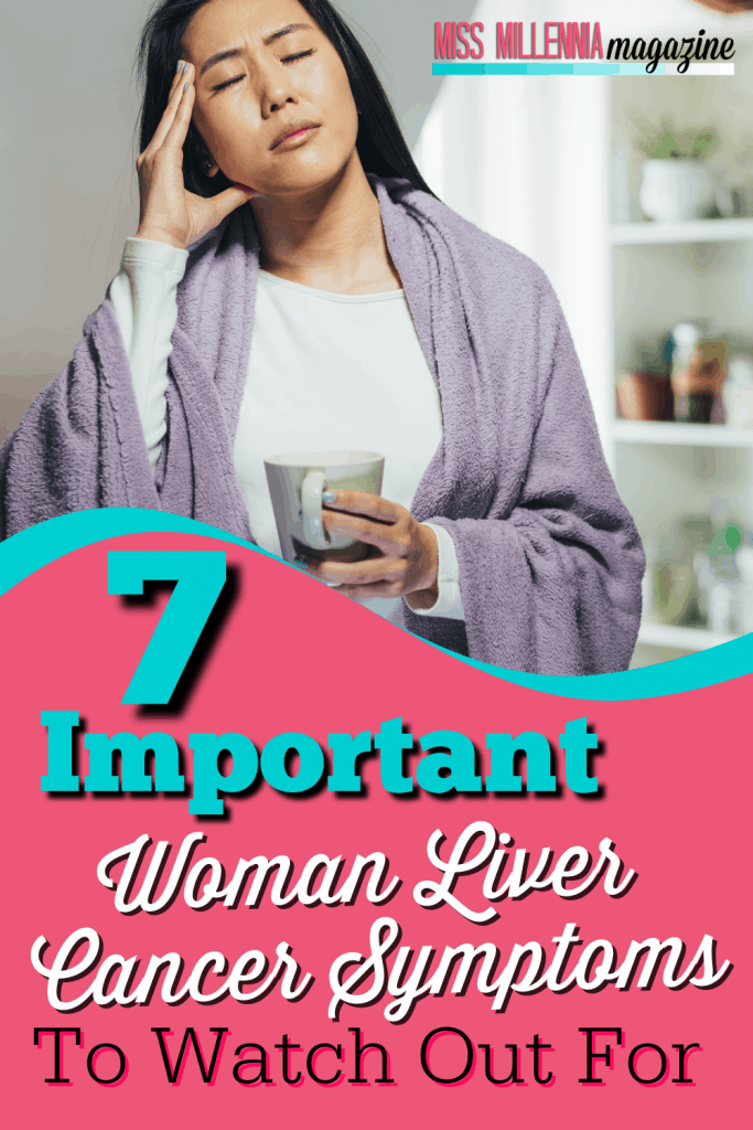 7 Important Woman Liver Cancer Symptoms To Watch Out For