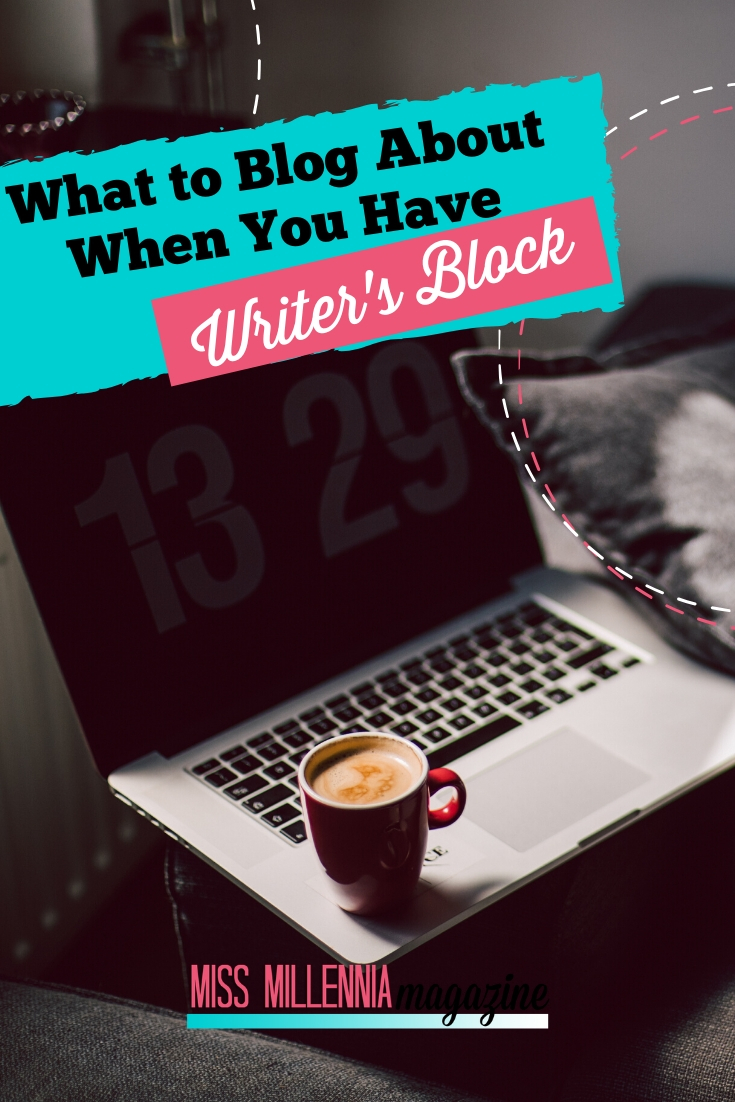 What to Blog About When You Have Writer's Block