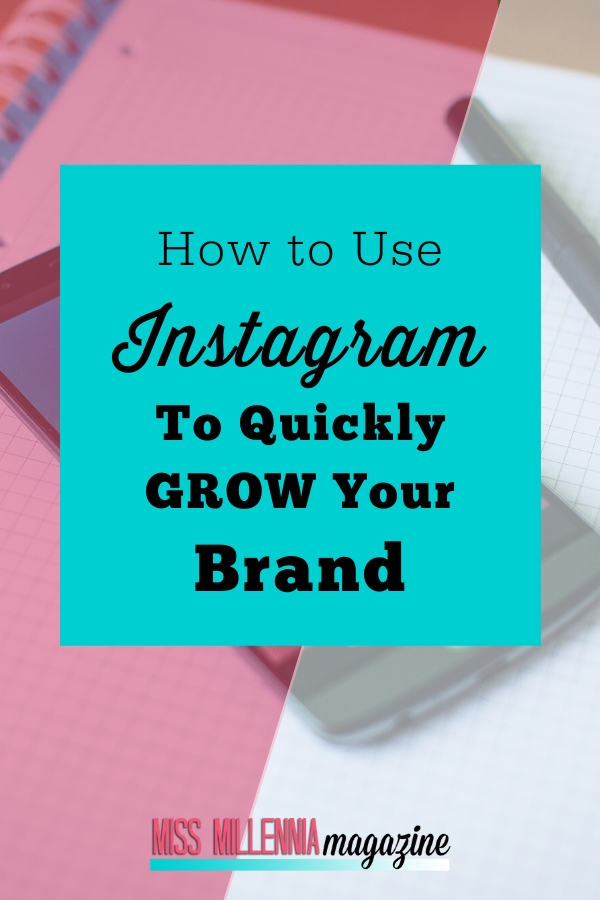 How to Use Instagram to Quickly Grow Your Brand