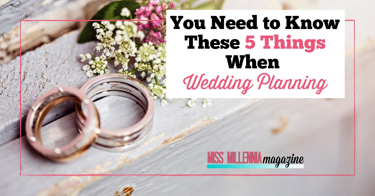 You Need to Know These 5 Things When Wedding Planning
