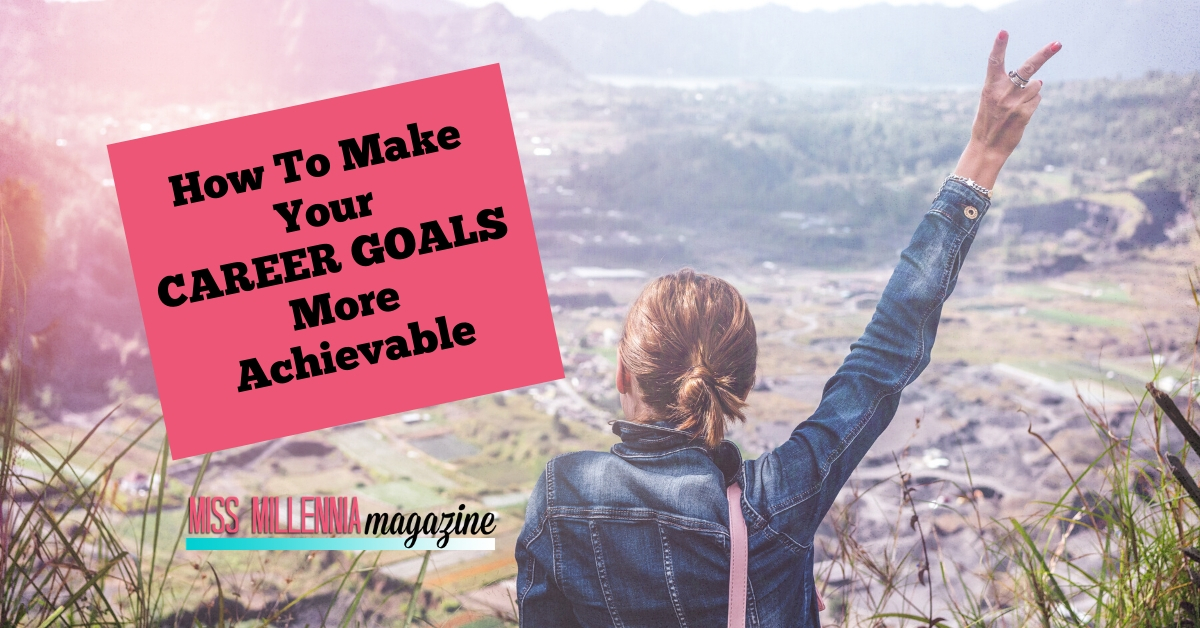 How To Make Your Career Goals More Achievable