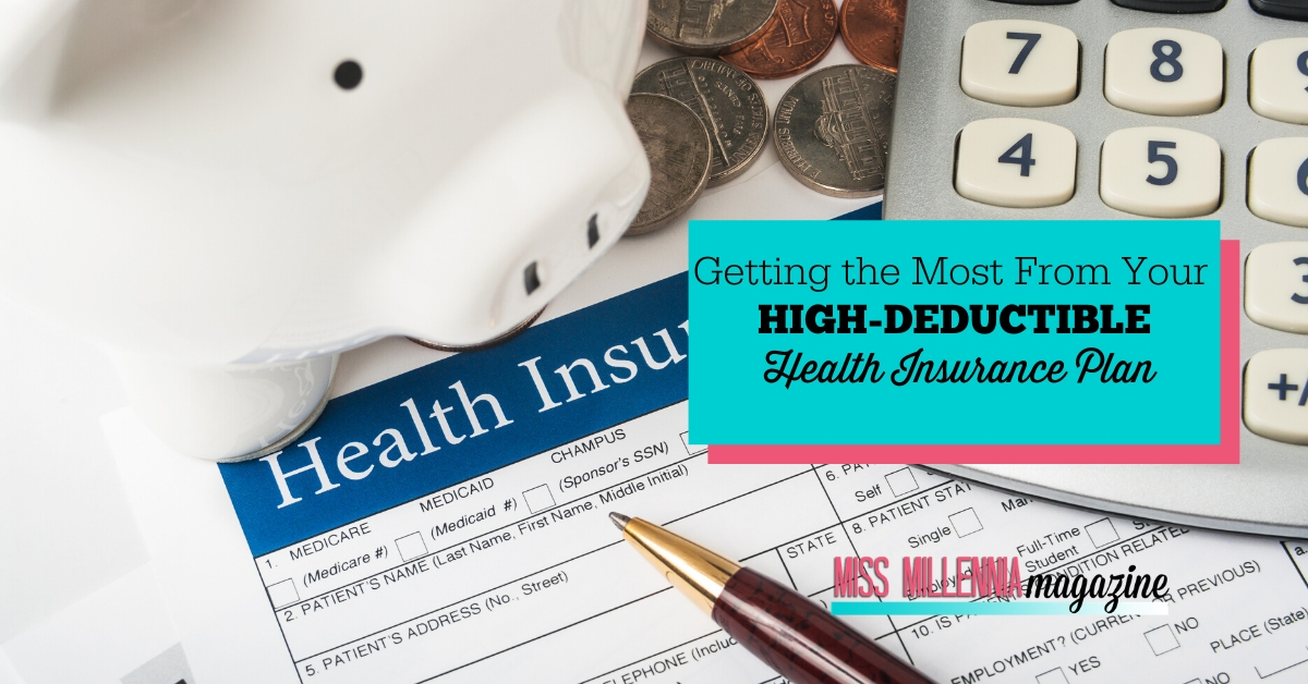 Getting the Most From Your High-Deductible Health Insurance Plan