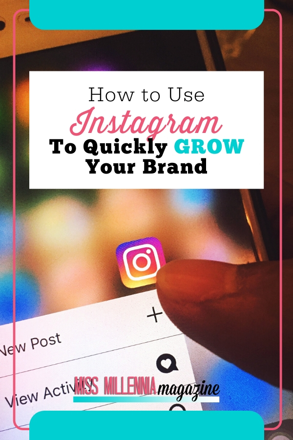 Use Instagram to Quickly Grow Your Brand