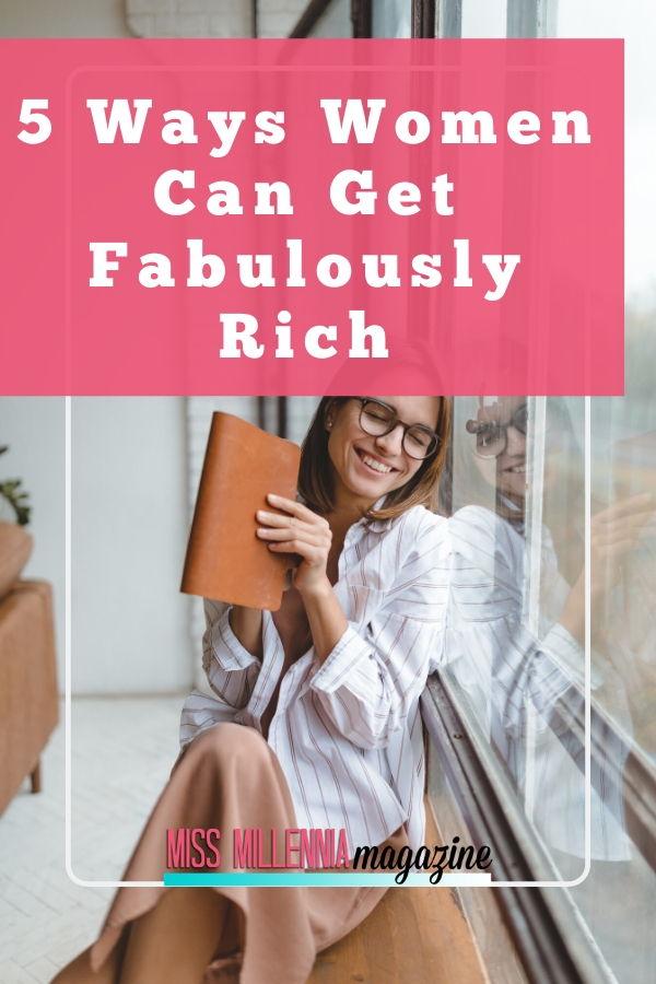 5 Ways Women Can Get Fabulously Rich