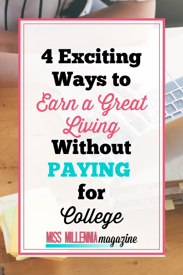 4-Exciting-Ways-to-Earn-a-Great-Living-Without-Paying-for-College