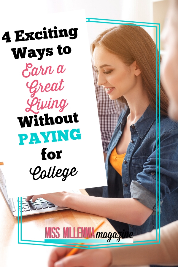 4 Exciting Ways to Earn a Great Living Without Paying for College