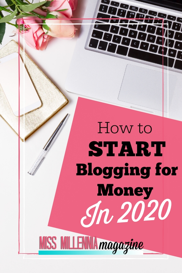 How to Start Blogging for Money in 2020