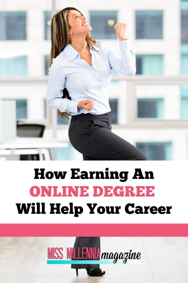 How Earning An Online Degree Will Help Your Career