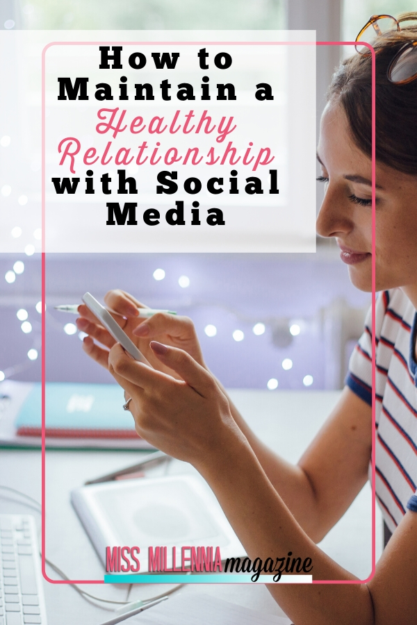 How to Maintain a Healthy Relationship with Social Media