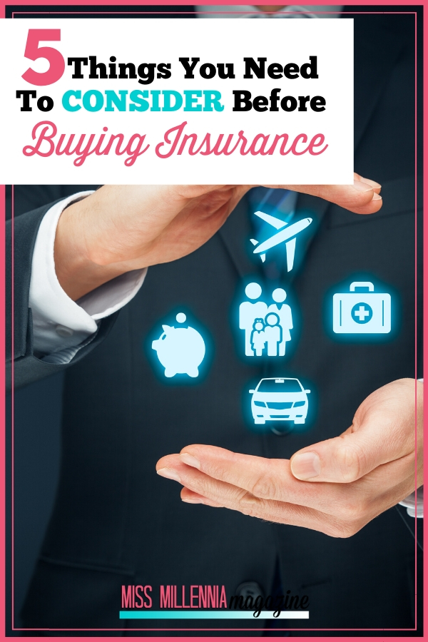 5 Things You Need To Consider Before Buying Insurance