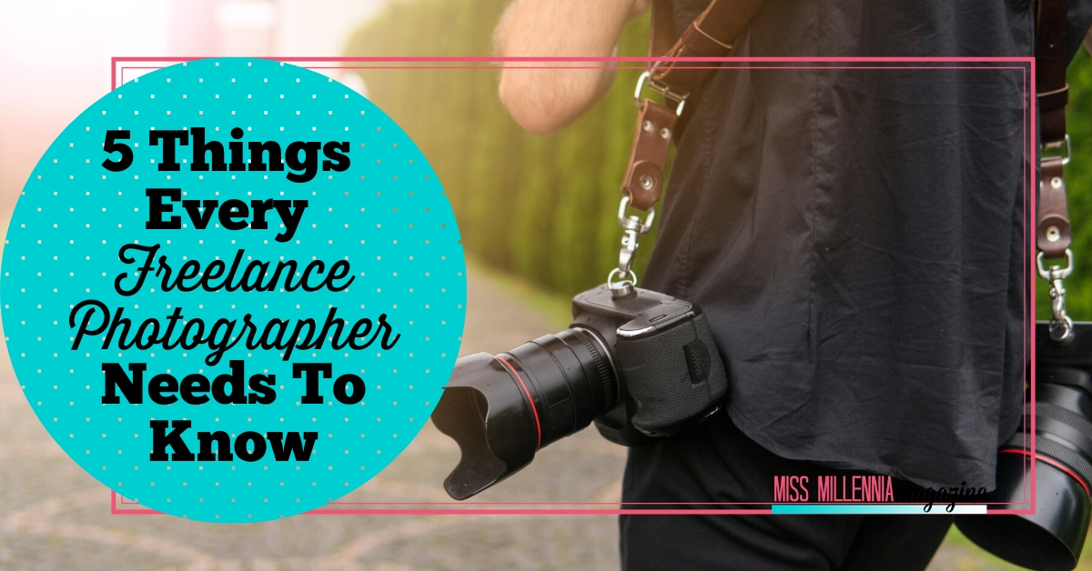 5 Things Every Freelance Photographer Needs To Know